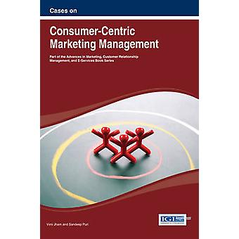 Cases on ConsumerCentric Marketing Management by Jham & VIMI
