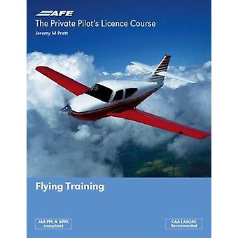 The Private Pilot's Licence Course 1 - Flying Training (3rd Revised e