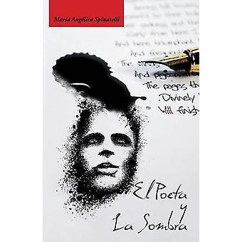 El Poeta y La Sombra by Spinatelli & Maria Angelica