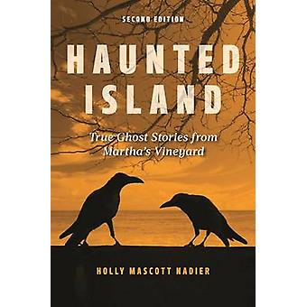 Haunted Island True Ghost Stories from Marthas Vineyard by Nadler & Holly