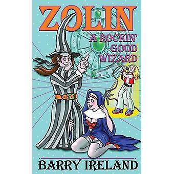 Zolin A Rockin Good Wizard by Ireland & Barry