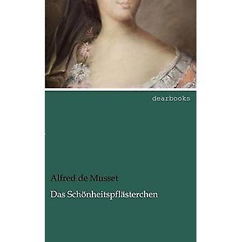 Das Sch Nheitspfl Sterchen by Musset & Alfred De