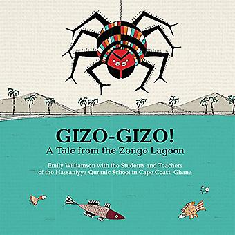 Gizo-Gizo!: A Tale from the Zongo Lagoon
