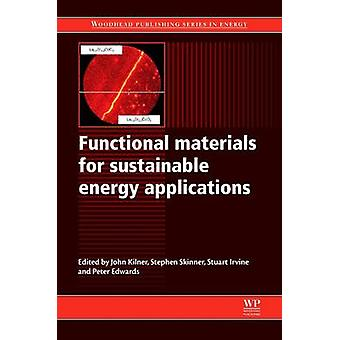 Functional Materials for Sustainable Energy Applications by Kilner & John A.
