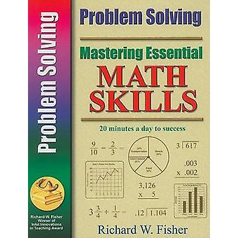 Mastering Essential Math Skills Problem Solving by Fisher & Richard W
