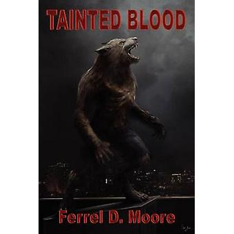 Tainted Blood by Moore & Ferrel D.