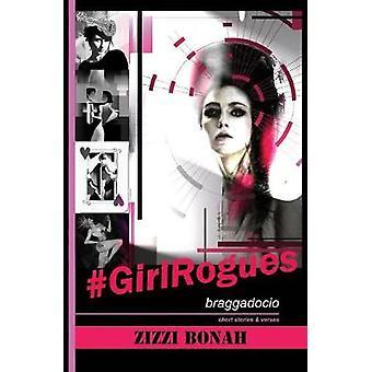 GirlRogues Braggadocio by Bonah & Zizzi