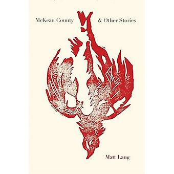 McKean County and Other Stories by Lang & Matt