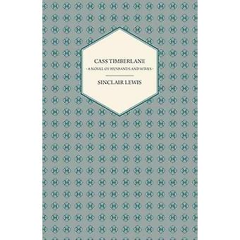 Cass Timberlane  A Novel of Husbands and Wives by Lewis & Sinclair