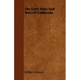 The Early Days and Men of California by Swasey & William F.