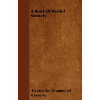 A Book Of Bristol Sonnets by Rawnsley & Hardwicke Drummond