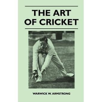 The Art of Cricket by Armstrong & Warwick W.