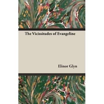 The Vicissitudes of Evangeline by Glyn & Elinor