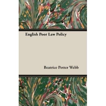 English Poor Law Policy by Webb & Beatrice Potter