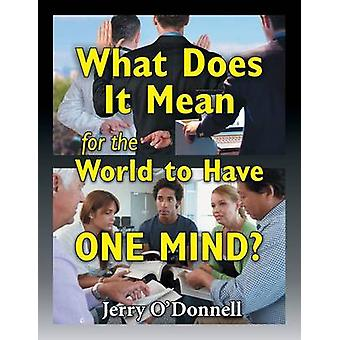 What Does It Mean for the World to Have One Mind by ODonnell & Jerry