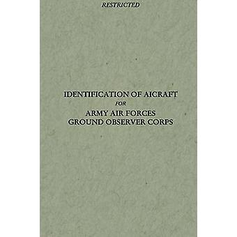Identification of Aircraft for Army Air Forces Ground Observer Corps by Army Air Forces & Headquarters