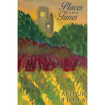 Places and Times by Turfa & Arthur
