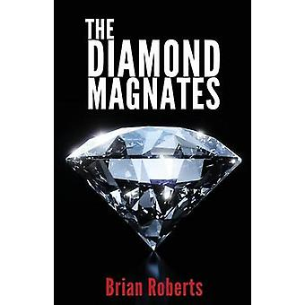 The Diamond Magnates by Roberts & Brian