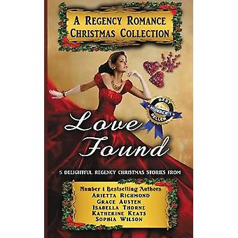Love Found A Regency Romance Christmas Collection 5 Delightful Regency Christmas Stories by Richmond & Arietta