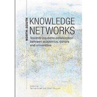 NorthSouth Knowledge Networks Towards Equitable Collaboration Between Academics Donors and Universities by Halvorsen & Tor