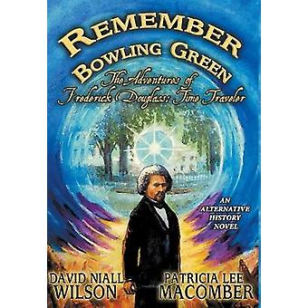 Remember Bowling Green The Adventures of Frederick Douglass Time Traveler by Wilson & David Niall