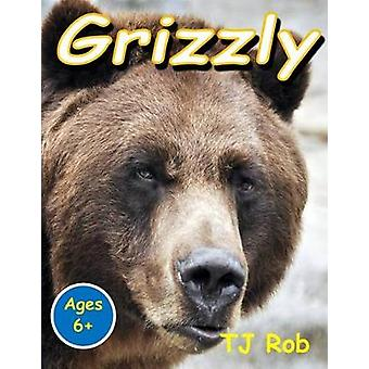Grizzly Age 6 and above by Rob & TJ