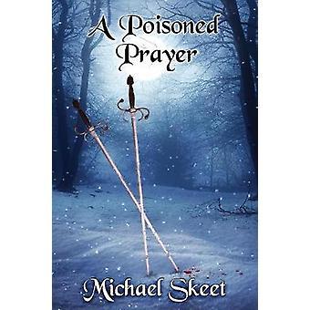 A Poisoned Prayer by Skeet & Michael