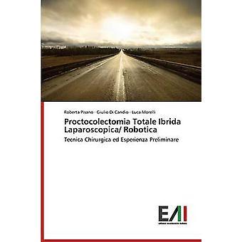 Proctocolectomia Totale Ibrida Laparoscopica Robotica by Pisano Roberta