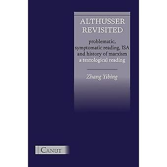 Althusser Revisited. Problematic Symptomatic Reading ISA and History of Marxism by Zhang & Yibing