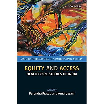 Equity and Access - Health Care Studies in India by Purendra Prasad -