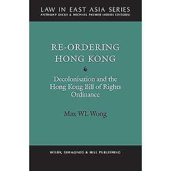 Re-Ordering Hong Kong - Decolonisation and the Hong Kong Bill of Right