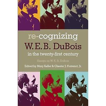 Re-Cognizing W.E.B. DuBois in the 21st Century by Mary Keller - Chest