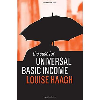 The Case for Universal Basic Income by Louise Haagh - 9781509522958 B