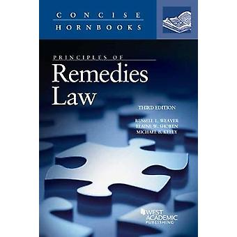Principles of Remedies Law by Russell Weaver - Elaine Shoben - Michae