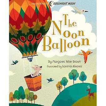The Noon Balloon by Margaret Wise Brown - 9781684127528 Book