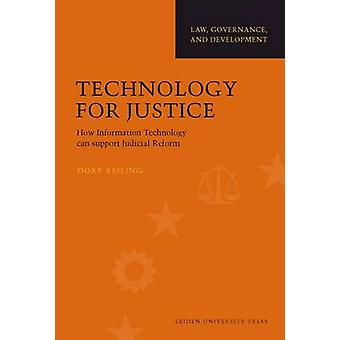 Technology for Justice - How Information Technology Can Support Judici