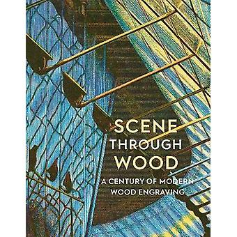 Scene Through Wood - A Century of Wood Engraving by Anne Desmet - RA -