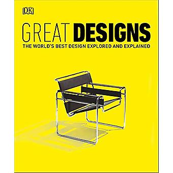 Great Designs - The World's Best Design Explored and Explained by DK -