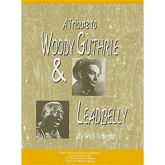 A Tribute to Woody Guthrie and Leadbelly - Student Textbook by Will S