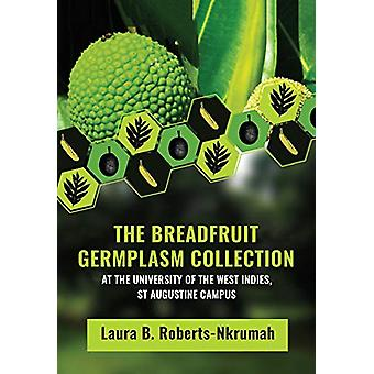 The Breadfruit Germplasm Collection - At the University of the West In