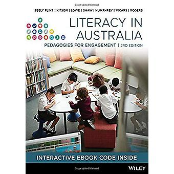 Literacy in Australia - Pedagogies for Engagement by Amy Seely Flint -
