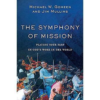 The Symphony of Mission - Playing Your Part in God's Work in the World