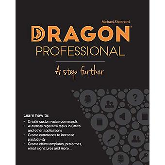 Dragon Professional - A Step Further - Automate virtually any task on