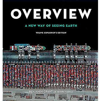 Overview - Young Explorer's Edition - A New Way of Seeing Earth by Ben