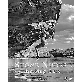 Climbing Bare by Dean Fidelman - 9780847867844 Book