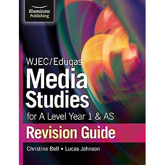 WJEC/Eduqas Media Studies for A Level AS and Year 1 Revision Guide by