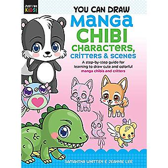 You Can Draw Manga Chibi Characters - Critters & Scenes - A step-b