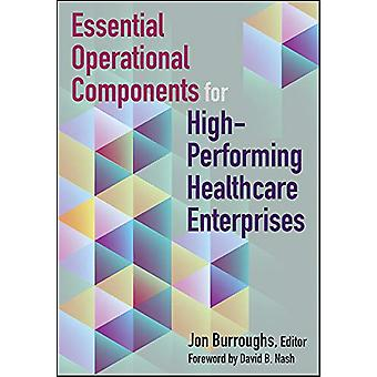 Essential Operational Components for High-Performing Healthcare Enter