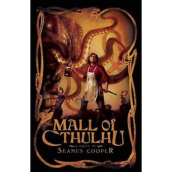 The Mall of Cthulhu by Seamus Cooper - 9781597801270 Book