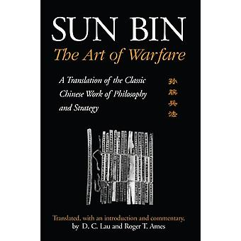 Sun Bin - The Art of Warfare - A Translation of the Classic Chinese Wor